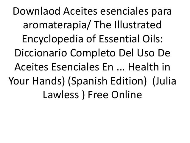 the illustrated encyclopedia of essential oils free pdf