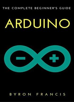 ultimate beginners guide to arduino