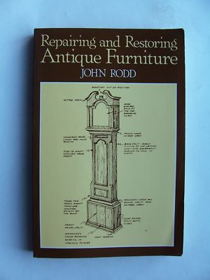 repairing and restoring antique furniture john rodd pdf